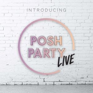 Other - Posh Party LIVE! 2018